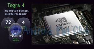 Tegra 4 - World's Fastest Quad Core Mobile Processor with 72 GPU Cores