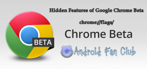 Hidden and Special Features of Google Chrome Beta for Android
