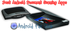 Best Document Scanning Apps for Samsung, Xiaomi & Huawei Phones