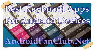10 Best Android Keyboard Apps Samsung, Huawei, Xiaomi
