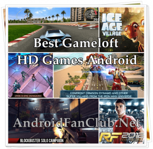 Best Gameloft HD Games For Android Smartphones / Tablets