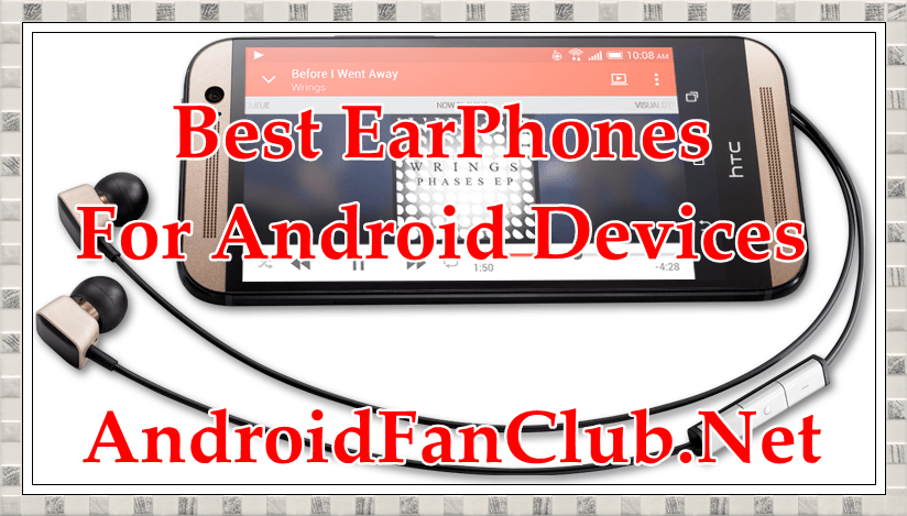 best-earphones-earbuds-for-android-htc-samsung-huawei-apple-sony
