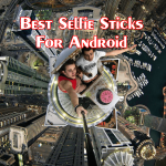 best-selfie-sticks-monopod-android